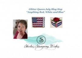 July Glitter Queen Blog Hops, Anything Red, White and Blue
