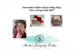 "December Glitter Queen Blog Hop..""Its a Wrap with DSP"""
